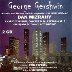 George Gershwin - Rhapsody in blue / Concert in Fa - Dan Mizrahy - 2CD