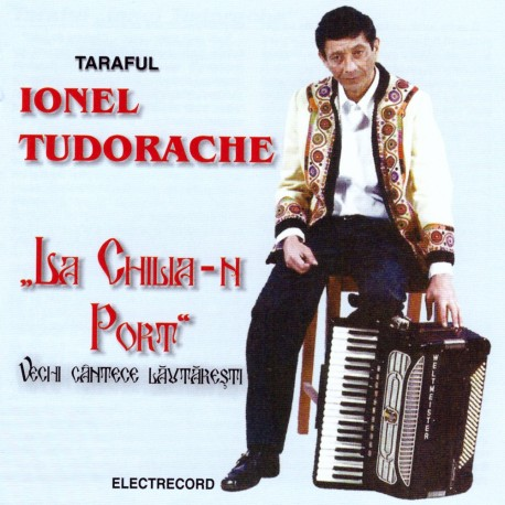 Taraful Ionel Tudorache - La Chilia-n port - CD