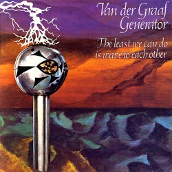 Van Der Graaf Generator - The Least We Can Do Is Wave to the Others - CD