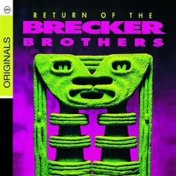 Brecker Brothers - Return Of The Brecker Brothers - CD digipack