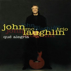 John Mclaughlin Trio - Que Alegria - CD digipack