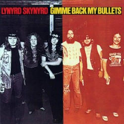 Lynyrd Skynyrd - Gimme Back My Bullets - CD