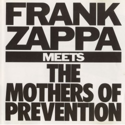 Frank Zappa - Meets The Mothers Of Prevention - CD