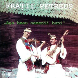 Fraţii Petreuş - Asa beau oamenii buni - CD