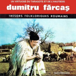 Dumitru Fărcaş, Taragot - Tresors Folkloriques Roumains - CD