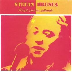 Stefan Hrusca - Ruga pentru parinti - CD