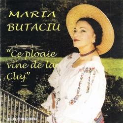 Maria Butaciu - Ce ploaie vine de la Cluj - CD