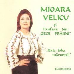 "Mioara Velicu si fanfara din ""Zece Prajini"" - Bate toba maruntel! - CD"