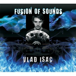 Vlad Isac - Fusion of Sounds - CD digipack