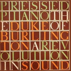 Duke Of Burlington - The Pressed Piano: A Revolution In Sound - LP