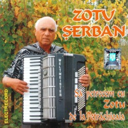 Zotu Serban - Sa petrecem cu Zotu de la Petrachioaia - CD
