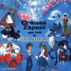 Liana Alexandra - Craiasa zapezii (opera feerie) - CD