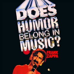 Frank Zappa - Does Humor Belong In Music - CD