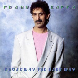 Frank Zappa - Broadway The Hardway - CD