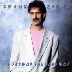 Frank Zappa - Broadway The Hardway - CD