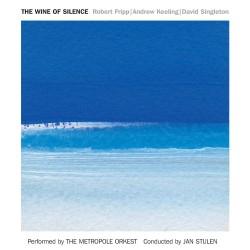 Robert Fripp / Andrew Keeling / David Singleton - The Wine Of Silence - CD