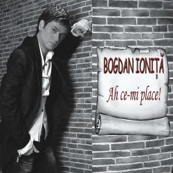 Bogdan-Mihai Ioniţă - Ah, ce-mi place! - CD