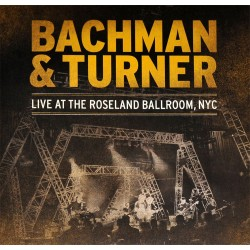 Bachman & Turner - Live At The Roseland Ballroom, NYC - 2LP