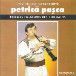 Petrică Paşca - Un virtuose du taragote - CD