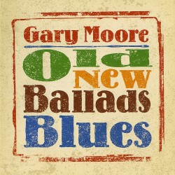 Gary Moore - Old New Ballads Blues - CD
