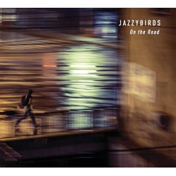 Jazzybirds - On the Road - CD digipack
