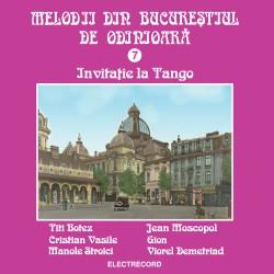 V/A - Melodii din Bucureştiul de odinioară - Invitaţie la Tango vol.7 - CD