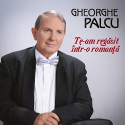 Gheorghe Placu - Te-am regasit intr-o romanta - 2CD