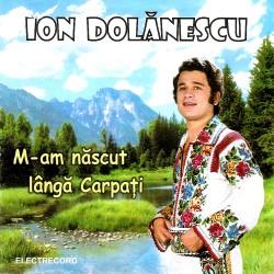 Ion Dolănescu - M-am născut lângă Carpaţi - CD