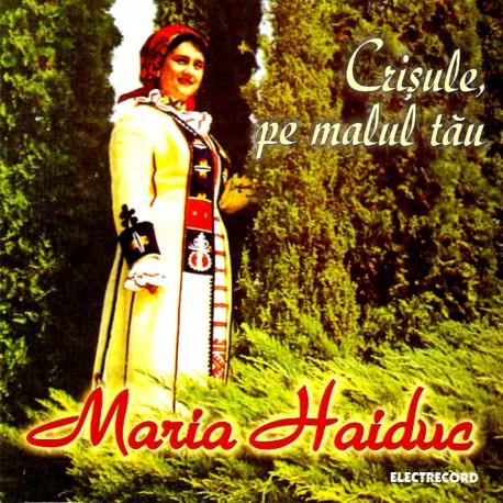Maria Haiduc - Crisule, pe malul tau - CD