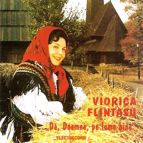 Viorica Flintasu - Da, Doamne, pe lume bine - CD
