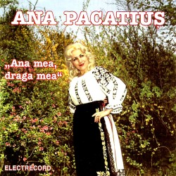 Ana Pacatiuş - Ana mea, draga mea - CD