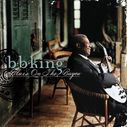 B.B. King - Blues On The Bayou - CD