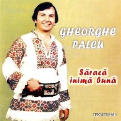 Gheorghe Palcu - Săraca inimă bună - CD
