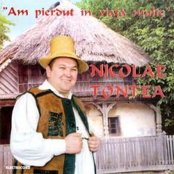 Nicolae Tontea - Am pierdut în viaţă multe - CD