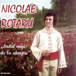 Nicolae Rotaru - Satul meu de la câmpie - CD