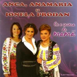 Ionela şi Ana Maria Prodan - Ce e inima de mamă - CD