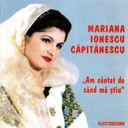 Mariana Ionescu Căpitanescu - Am cântat de când mă ştiu - CD