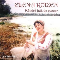 Elena Roizen - Mândră fata de pescar - CD