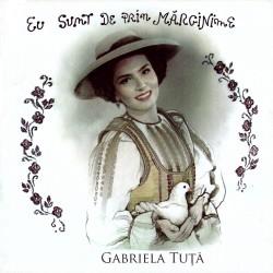 Gabriela Tuţă - Eu sunt de prin Mărginime - CD