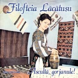 Filofteia Lăcătuşu - Ascultă, gorjanule! - CD