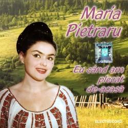 Maria Pietraru - Eu când am plecat de-acasă - CD