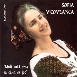 Sofia Vicoveanca - Mult mi-i drag să cânt, să joc - CD