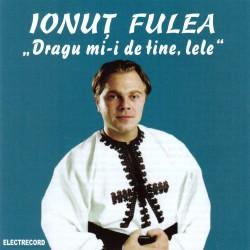 Ionuţ Fulea - Dragu mi-i de tine, lele - CD