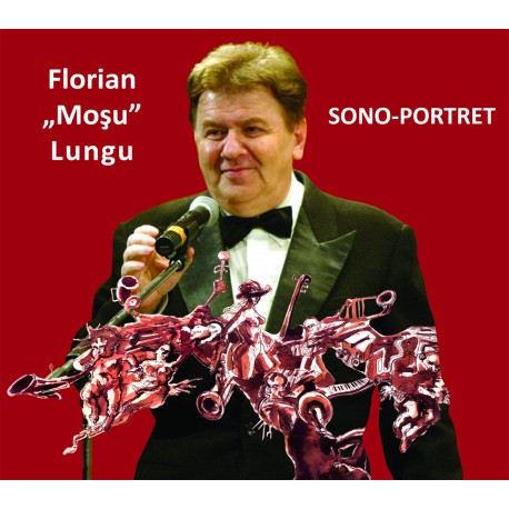 """Florian """"Moşu"""" Lungu - SONO-PORTRET - CD"""
