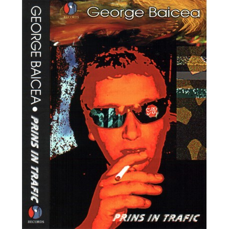 George Baicea - Prins in trafic - MC