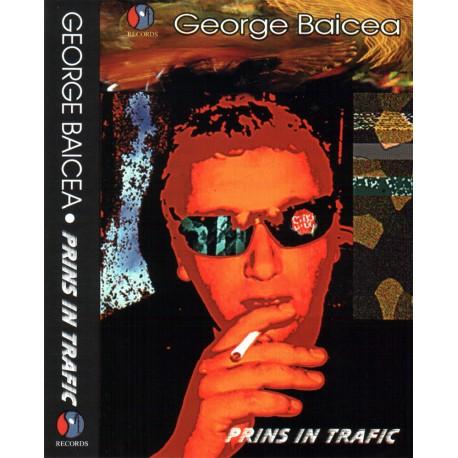 George Baicea - Prins in trafic - MC