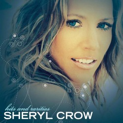 Sheryl Crow - Hits And Rarities - CD