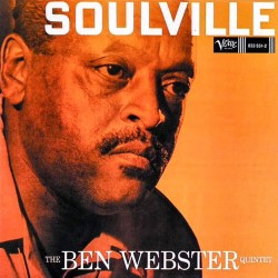 Ben Webster Quintet - Soulville - CD