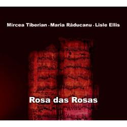 Mircea Tiberian, Maria Raducanu, Lisle Ellis - Rosas Das Rosas - CD Digipack