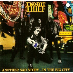 Two-Bit Thief - Another Sad Story... In The Big City - LP
